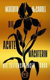Die achte Wächterin - Die Zeitenspringer-Saga 1