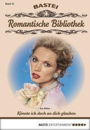 Romantische Bibliothek - Folge 41 - Könnte ich doch an dich glauben