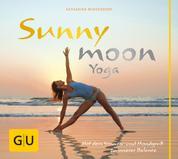 Sunnymoon-Yoga - Mit Sonnen- und Mondgruß zu innerer Balance