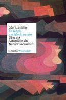 Prof. Dr. Olaf L. Müller: Zu schön, um falsch zu sein