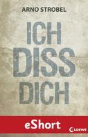 Arno Strobel: Ich diss dich ★★★★