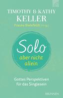Timothy Keller: Solo, aber nicht allein