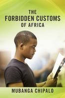 Mubanga Chipalo: The Forbidden Customs of Africa