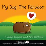 My Dog: The Paradox - A Lovable Discourse about Man's Best Friend