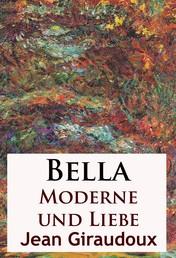Bella - Moderne und Liebe - Roman