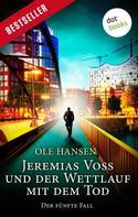 Ole Hansen: Jeremias Voss und der Wettlauf mit dem Tod - Der fünfte Fall ★★★★