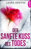 Laura Griffin: Der sanfte Kuss des Todes ★★★★