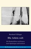 Bernhard Villinger: Die Arktis ruft