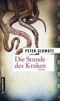 Peter Glowotz: Die Stunde des Kraken ★★★★