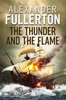 Alexander Fullerton: The Thunder and the Flame