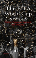 Stefan Rinke: The FIFA World Cup 1930 - 2010