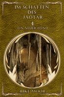 Rike Moor: Im Schatten des Jaotar: Ein neuer Feind
