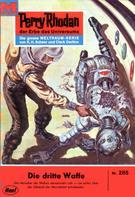 William Voltz: Perry Rhodan 285: Die dritte Waffe ★★★★