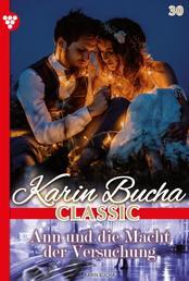 Karin Bucha Classic 30 – Liebesroman - Ann und die Macht der Versöhnung