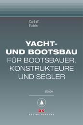 Yacht- und Bootsbau - Für Bootsbauer, Konstrukteure und Segler, Maritime E-Bibliothek Band 6