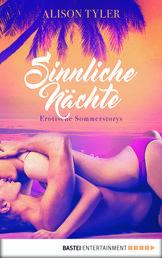 Sinnliche Nächte - Erotische Sommerstorys