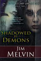 Jim Melvin: Shadowed by Demons