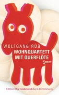 Wolfgang Rüb: Wohnquartett mit Querflöte ★★★★★