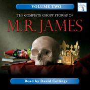 The Complete Ghost Stories of M. R. James, Vol. 2 (Unabridged)