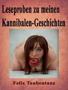 Felix Taubentanz: Leseproben zu meinen Kannibalen-Geschichten