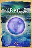 C.W. Trisef: Oracle - Solar Wind (Volume 4)
