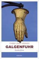 Franz-Josef Körner: Galgenfuhr ★★★