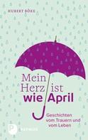 Hubert Böke: Mein Herz ist wie April ★★★★