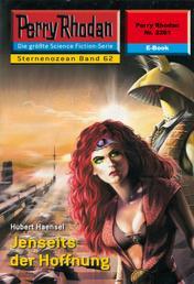 "Perry Rhodan 2261: Jenseits der Hoffnung - Perry Rhodan-Zyklus ""Der Sternenozean"""