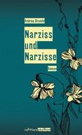 Andrea Drumbl: Narziss und Narzisse