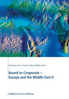 Christian-Peter Hanelt: Bound to Cooperate - Europe and the Middle East II