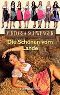 Viktoria Schwenger: Die Schönen vom Lande ★★★★★