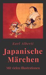 Karl Alberti: Japanische Märchen - Gesamtausgabe mit vielen Illustrationen