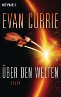 Evan Currie: Über den Welten ★★★★