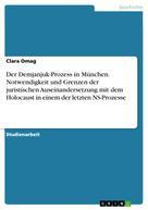 Angelika Schwingshackl: Der Demjanjuk-Prozess in München. Notwendigkeit und Grenzen der juristischen Auseinandersetzung mit dem Holocaust in einem der letzten NS-Prozesse