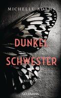 Michelle Adams: Dunkelschwester ★★★★