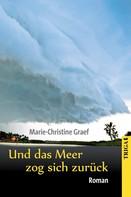 Marie-Christine Graef: Und das Meer zog sich zurück ★★★★