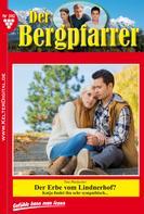 Toni Waidacher: Der Bergpfarrer 392 – Heimatroman