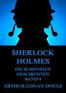 Arthur Conan Doyle: Sherlock Holmes - Die schönsten Detektivgeschichten, Band 4 ★★★★