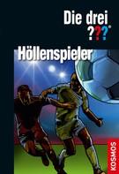 Marco Sonnleitner: Die drei ??? Höllenspieler (drei Fragezeichen)