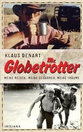 Mr. Globetrotter - Meine Reisen, mein Leben