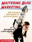 Doug Williams: MASTERING BLOG MARKETING