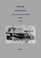 Frank Hille: Drei Musketiere - Eine verlorene Jugend im Krieg, Band 12 ★★★★★