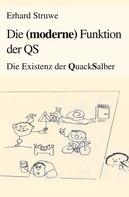 Erhard Struwe: Die (moderne) Funktion der QS