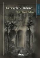 Javier García Cellino: La escuela del italiano