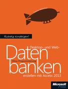Lorenz Hölscher: Richtig einsteigen: Desktop- und Webdatenbanken erstellen mit Access 2013