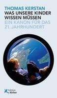 Thomas Kerstan: Was unsere Kinder wissen müssen ★★★★