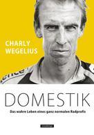 Wegelius Charly: Domestik ★★★★