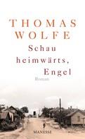 Thomas Wolfe: Schau heimwärts, Engel (Neuausgabe. Neuübersetzung 2009) ★★★★