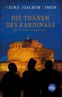 Heinz-Joachim Simon: Die Tränen des Kardinals
