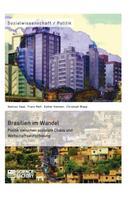 Christoph Blepp: Brasilien im Wandel. Politik zwischen sozialem Chaos und Wirtschaftsaufschwung